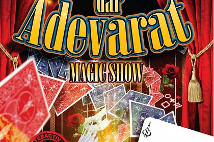 Magic Show - Incredibil dar Adevarat, la Vatra Dornei